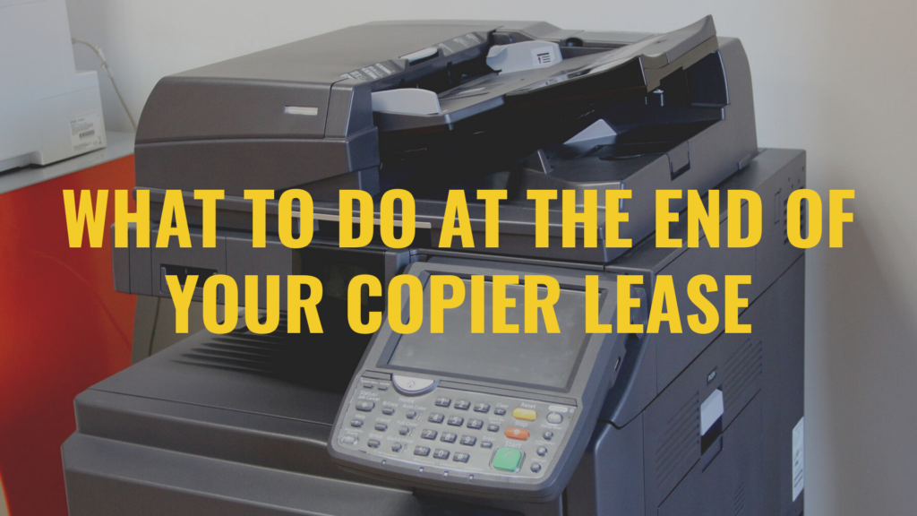 WHAT-TO-DO-AT-THE-END-OF-YOUR-COPIER-LEASE-1-1024×576